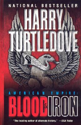 American Empire: Blood & Iron, Turtledove, Harry