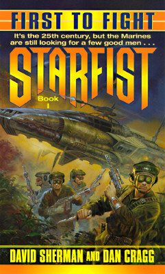 First to Fight (Starfist, Book 1), Sherman, David; Cragg, Dan