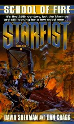 School of Fire: Starfist Book II, Sherman, David; Cragg, Dan