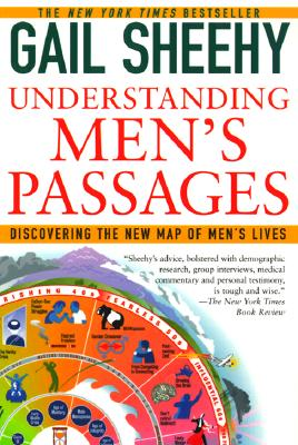 Understanding Men's Passages: Discovering the New Map of Men's Lives, Sheehy, Gail