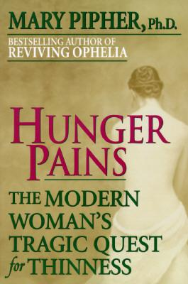 Image for Hunger Pains: The Modern Woman's Tragic Quest for Thinness