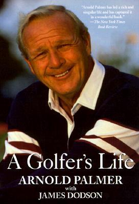 A Golfer's Life, Arnold Palmer
