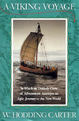 Image for A Viking Voyage : In Which an Unlikely Crew of Adventurers Attempts an Epic Journey to the New World