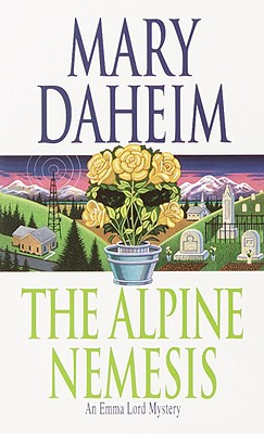 The Alpine Nemesis: An Emma Lord Mystery, Daheim, Mary