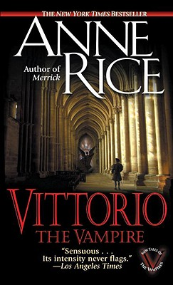 Vittorio, the Vampire (New Tales of the Vampires), Rice, Anne