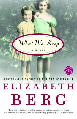 What We Keep: A Novel (Ballantine Reader's Circle), Berg, Elizabeth