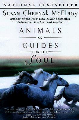 Animals as Guides for the Soul: Stories of Life-Changing Encounters, McElroy, Susan Chernak