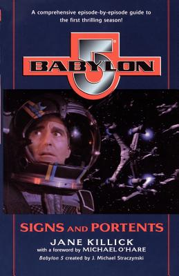 Signs and Portents (Babylon 5: Season by Season, Book 1), Jane Killick