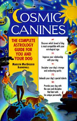 Cosmic Canines: The Complete Astrology Guide for You and Your Dog (Native Agents), Barnewall, Marilyn MacGruder