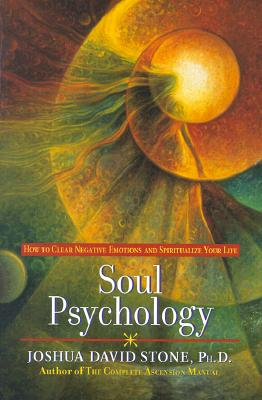 Image for Soul Psychology: How to Clear Negative Emotions and Spiritualize Your Life