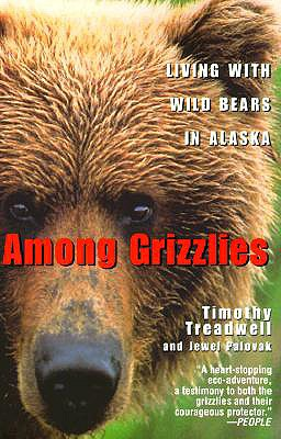 Image for Among Grizzlies: Living with Wild Bears in Alaska