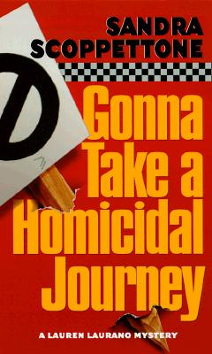 Image for GONNA TAKE A HOMICIDAL JOURNEY LAUREN LAURANO MYS