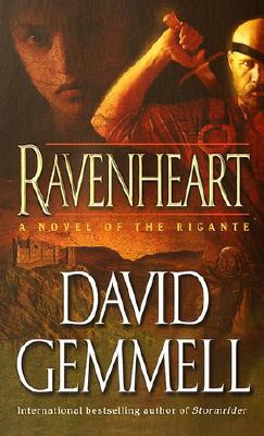 Ravenheart: A Novel of the Rigante (The Rigante Series, Book 3) (Epic of the Rigante), David Gemmell