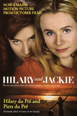 Hilary and Jackie: The True Story of Two Sisters Who Shared a Passion, a Madness and a Man, Hilary Du Pre, Piers Du Pre