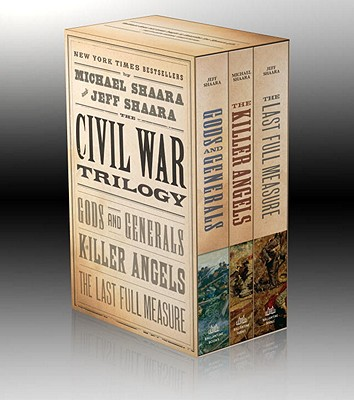 The Civil War Trilogy: Gods and Generals / The Killer Angels / The Last Full Measure, Michael Shaara, Jeff Shaara