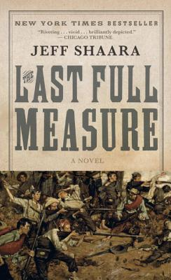Image for The Last Full Measure: A Novel of the Civil War (Civil War Trilogy)