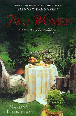 TWO WOMEN  A Novel of Friendship