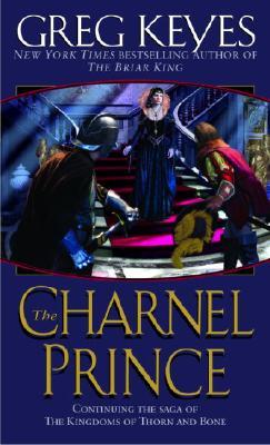The Charnel Prince, Greg Keyes