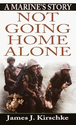 Image for Not Going Home Alone: A Marine's Story