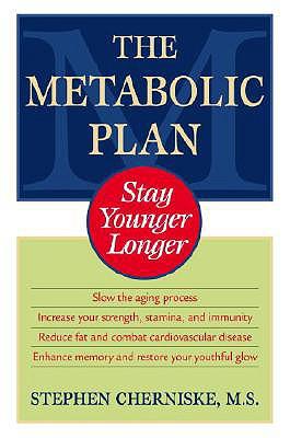 The Metabolic Plan: Stay Younger Longer, Cherniske, Stephen