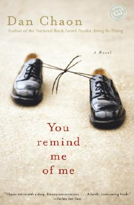 You Remind Me of Me: A Novel, Dan Chaon