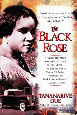 The Black Rose: The Dramatic Story of Madam C.J. Walker, America's First Black Female Millionaire, Due, Tananarive