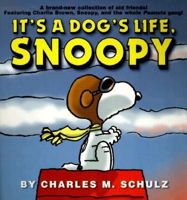 """Image for """"It's a Dog's Life, Snoopy (Peanuts)"""""""