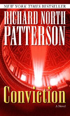Conviction, a Novel, Patterson, Richard North