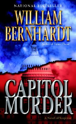 Capitol Murder: A Novel of Suspense, William Bernhardt