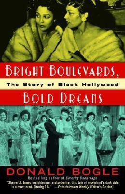 BRIGHT BOULEVARDS  BOLD DREAMS: THE STOR, DONALD BOGLE