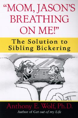 "Image for ""Mom, Jason's Breathing on Me!"": The Solution to Sibling Bickering"