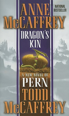 Dragon's Kin (The Dragonriders of Pern), McCaffrey, Anne; McCaffrey, Todd J.