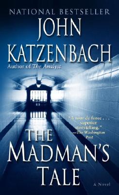 The Madman's Tale: A Novel, John Katzenbach