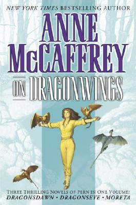 On Dragonwings (Dragonsdawn / Dragonseye / Moreta) (Pern), McCaffrey, Anne