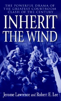 Inherit the Wind, Jerome Lawrence, Robert E. Lee
