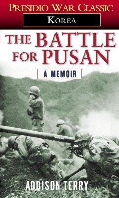 The Battle for Pusan: A Memoir, Addison Terry