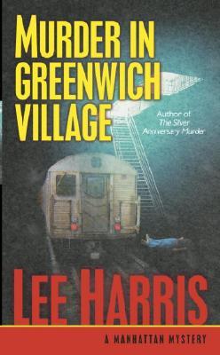 Murder in Greenwich Village  A Manhattan Mystery, Harris, Lee