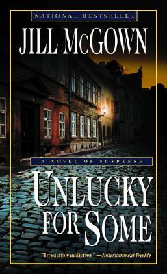 "Unlucky for Some: A Novel of Suspense, ""McGown, Jill"""