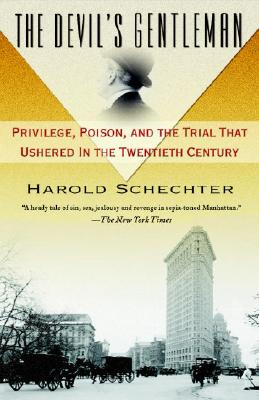 Image for The Devil's Gentleman: Privilege, Poison, and the Trial That Ushered in the Twentieth Century