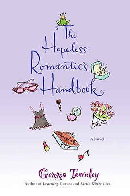 The Hopeless Romantic's Handbook: A Novel, Gemma Townley