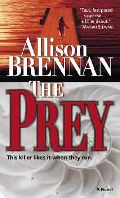 The Prey: A Novel, ALLISON BRENNAN