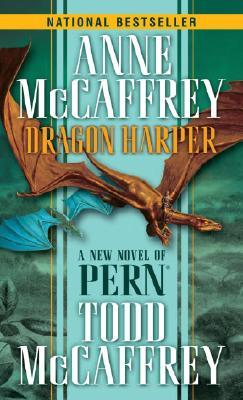 Dragon Harper (The Dragonriders of Pern), Anne Mccaffrey, Todd J. Mccaffrey