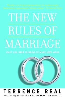 Image for The New Rules of Marriage: What You Need to Know to Make Love Work
