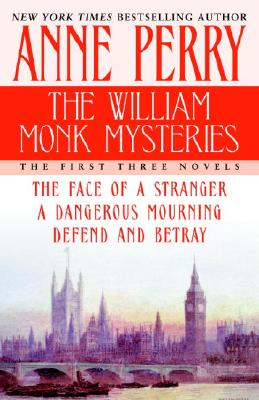 The William Monk Mysteries: The First Three Novels, Anne Perry