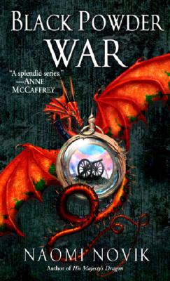 Black Powder War (Temeraire, Book 3), Naomi Novik