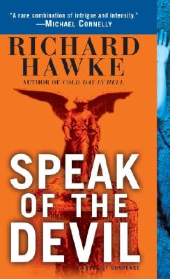 Speak of the Devil: A Novel of Suspense, RICHARD HAWKE