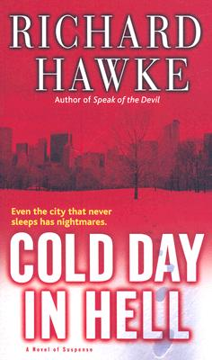 Cold Day in Hell: A Novel of Suspense, RICHARD HAWKE