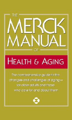The Merck Manual of Health & Aging, MARK H. BEERS, THOMAS V. JONES