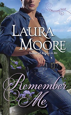 Remember Me: Book One of The Rosewood Trilogy, Laura Moore