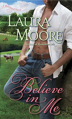 Believe in Me: A Rosewood Novel (The Rosewood Trilogy), Laura Moore